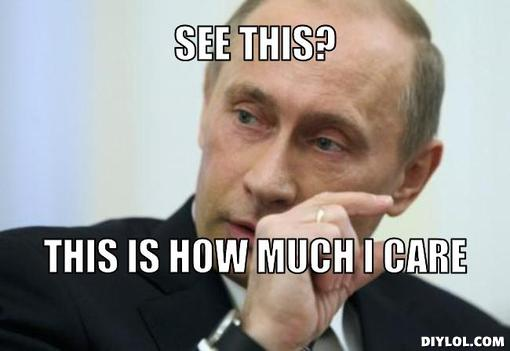Meme of Putin showing how little he cares